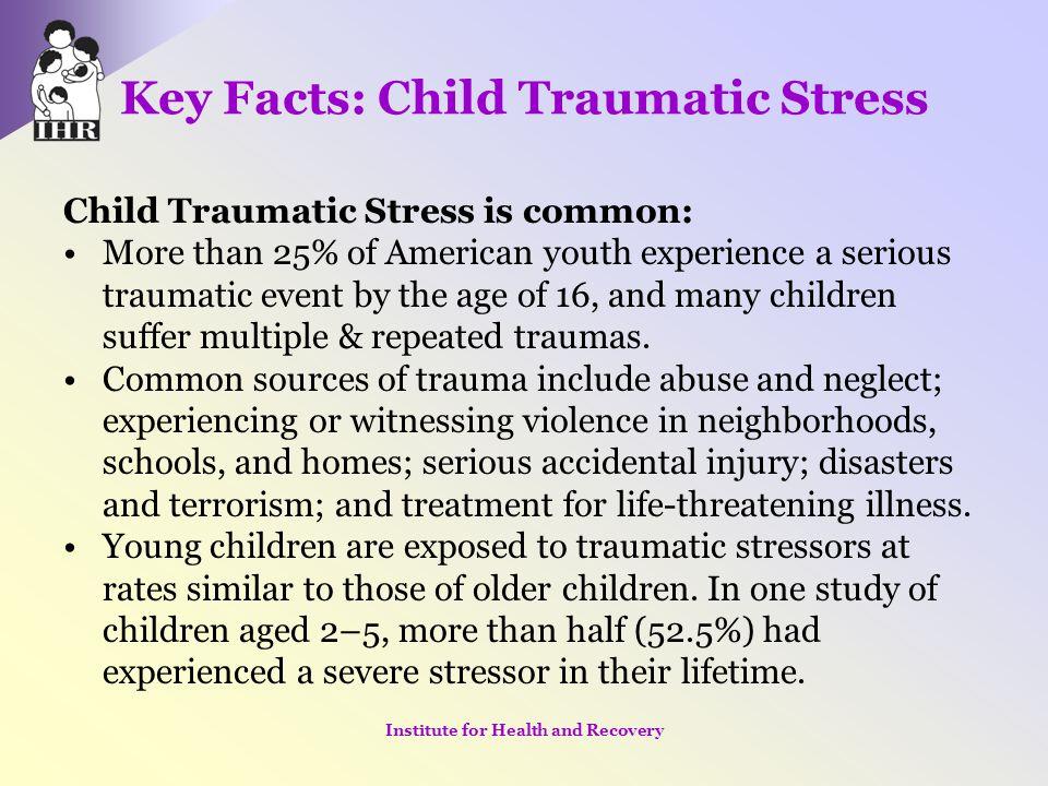 Key Facts: Child Traumatic Stress