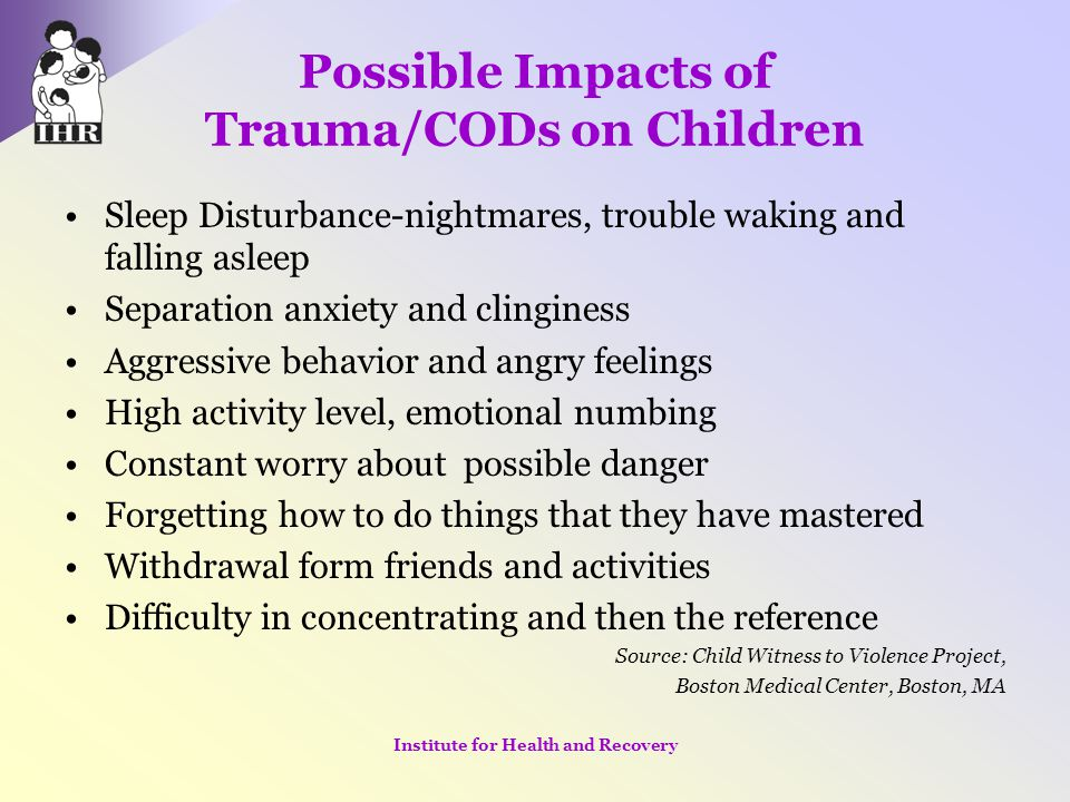 Possible Impacts of Trauma/CODs on Children