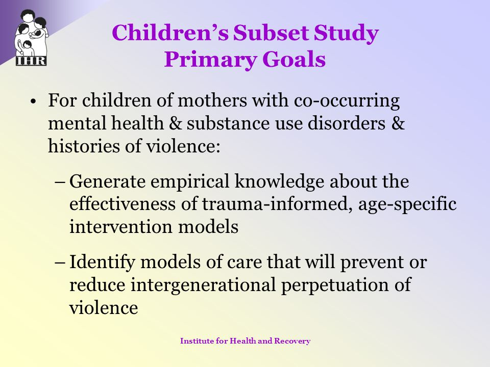 Children's Subset Study Primary Goals