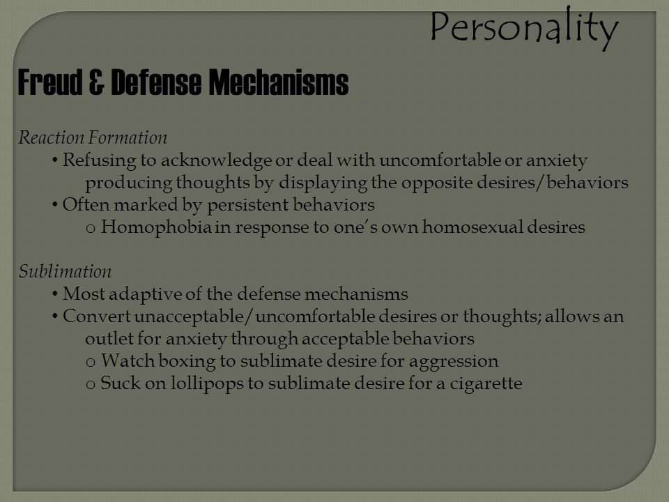 Personality Freud & Defense Mechanisms Reaction Formation