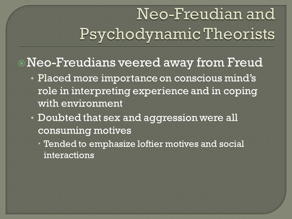 Neo-Freudian and Psychodynamic Theorists