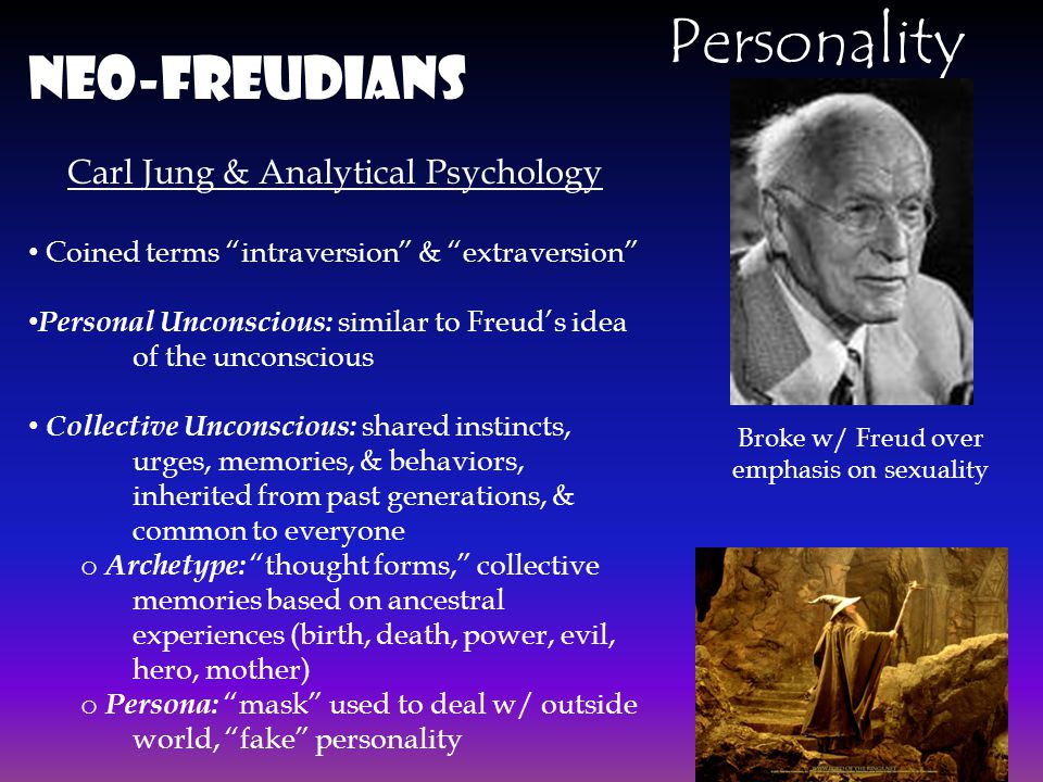 Personality Neo-Freudians Carl Jung & Analytical Psychology