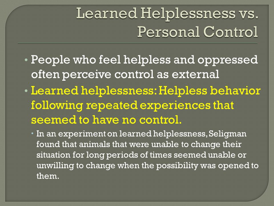 Learned Helplessness vs. Personal Control