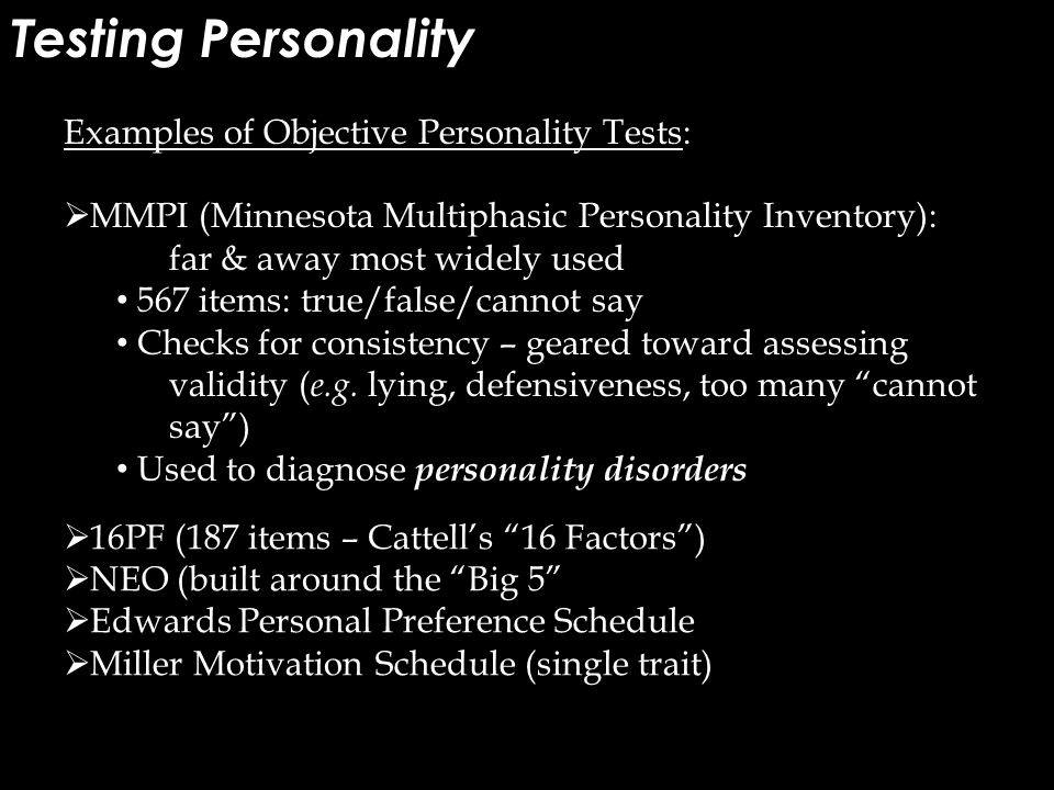 Testing Personality Examples of Objective Personality Tests: