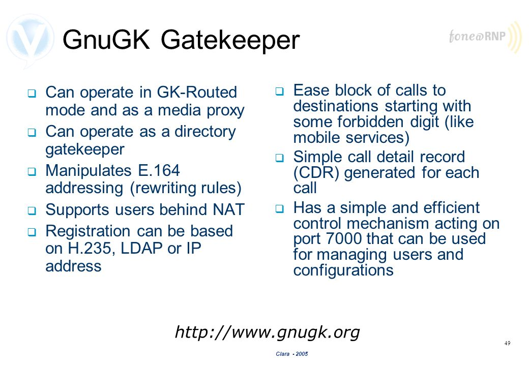 GnuGK Gatekeeper Can operate in GK-Routed mode and as a media proxy