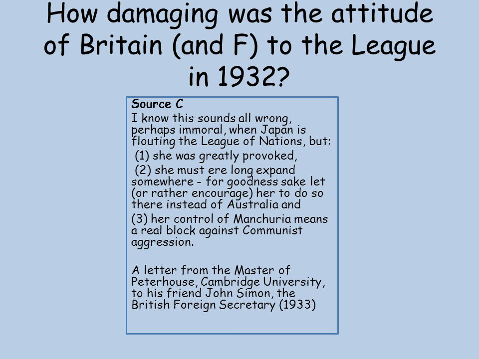 How damaging was the attitude of Britain (and F) to the League in 1932