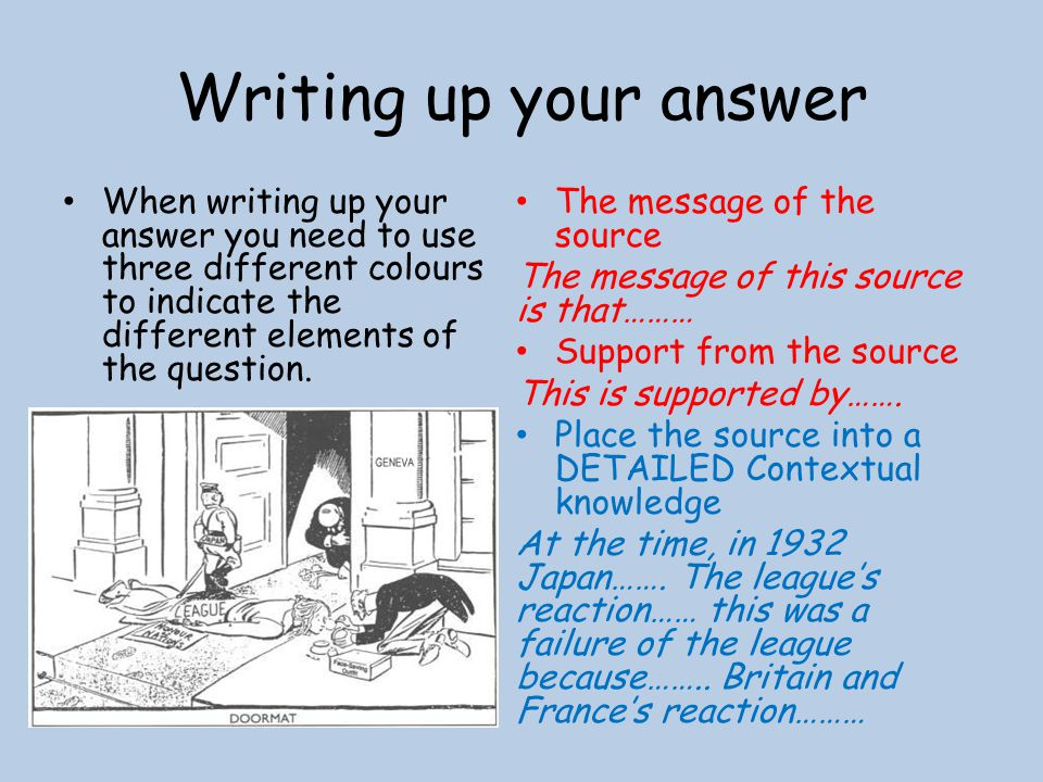 Writing up your answer When writing up your answer you need to use three different colours to indicate the different elements of the question.