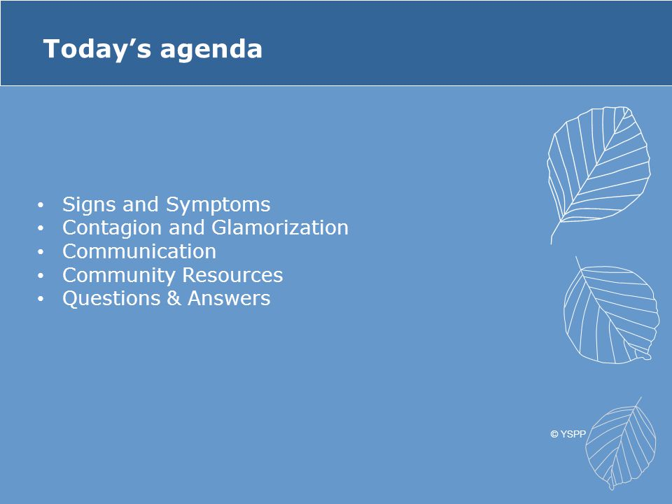 Today's agenda Signs and Symptoms Contagion and Glamorization