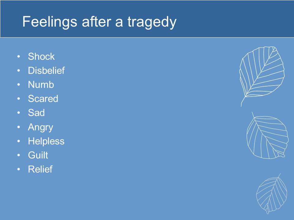 Feelings after a tragedy