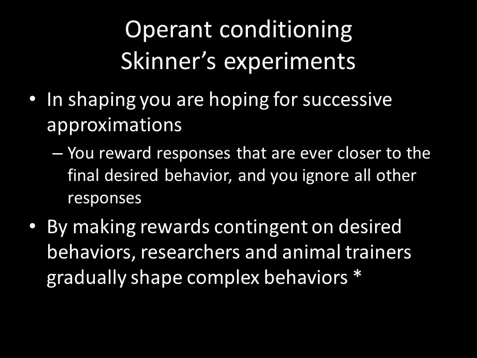 Operant conditioning Skinner's experiments