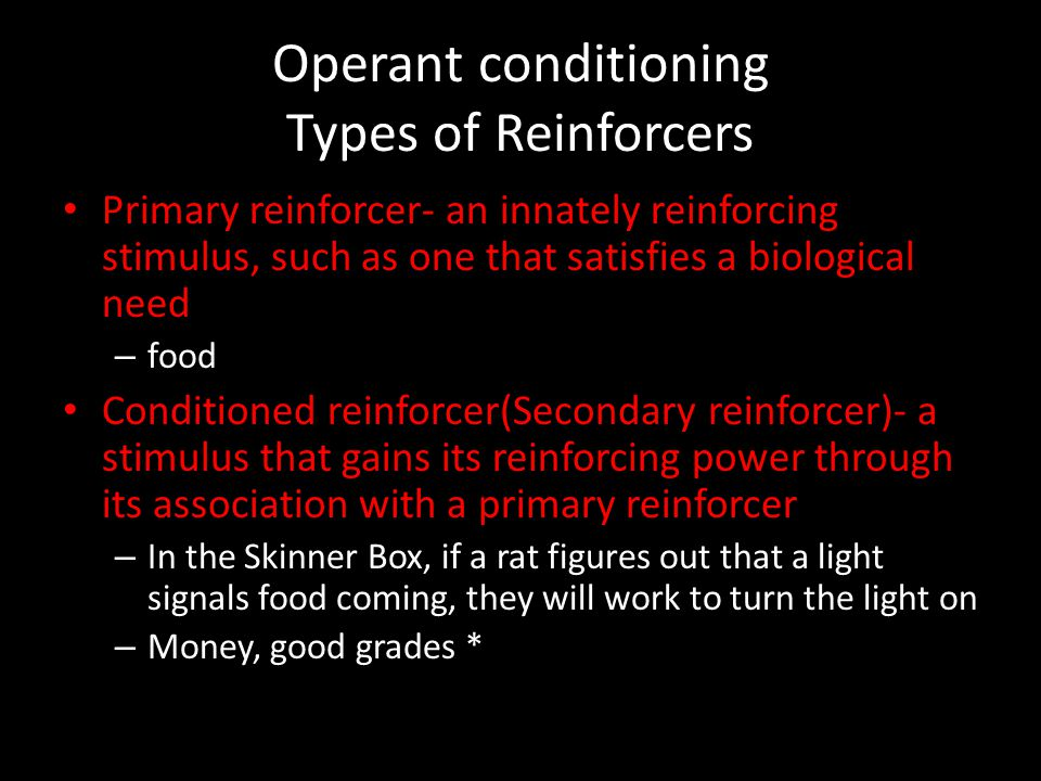 Operant conditioning Types of Reinforcers