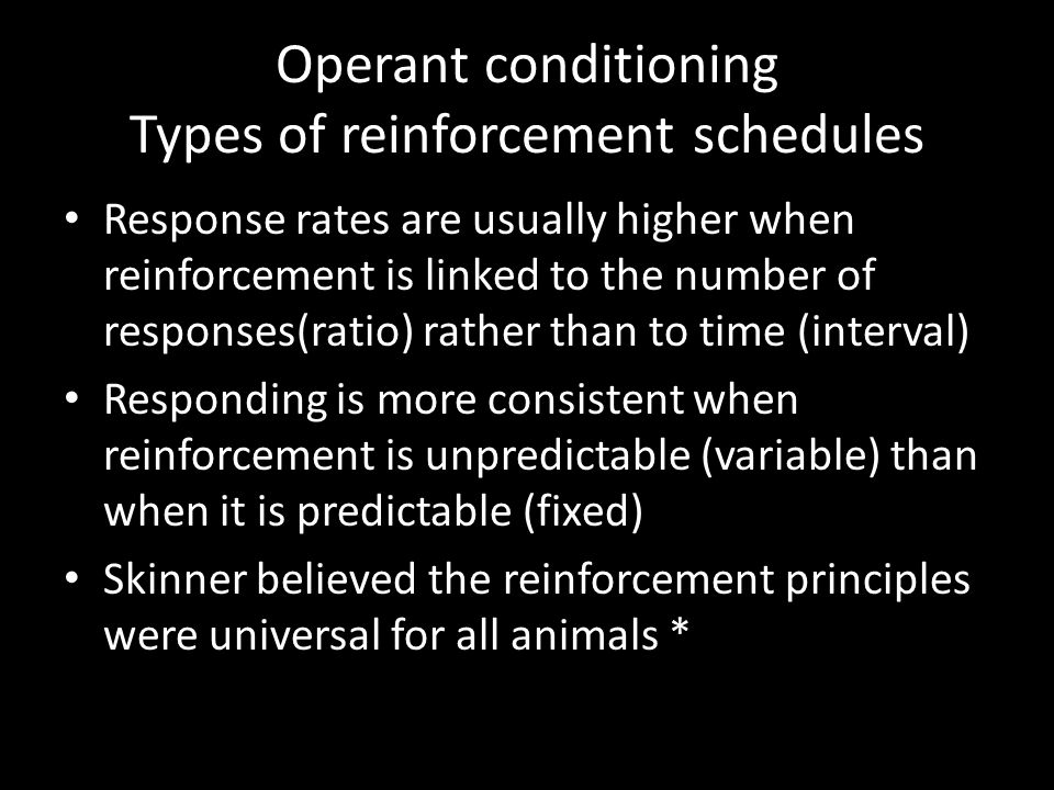 Operant conditioning Types of reinforcement schedules