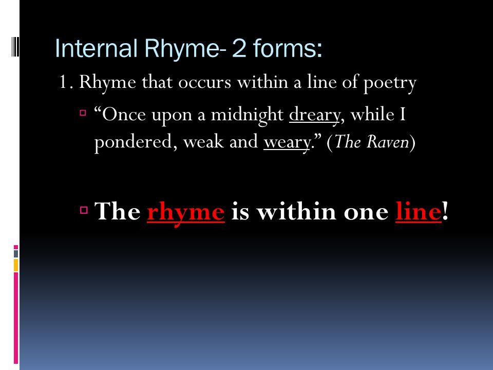 Internal Rhyme- 2 forms: