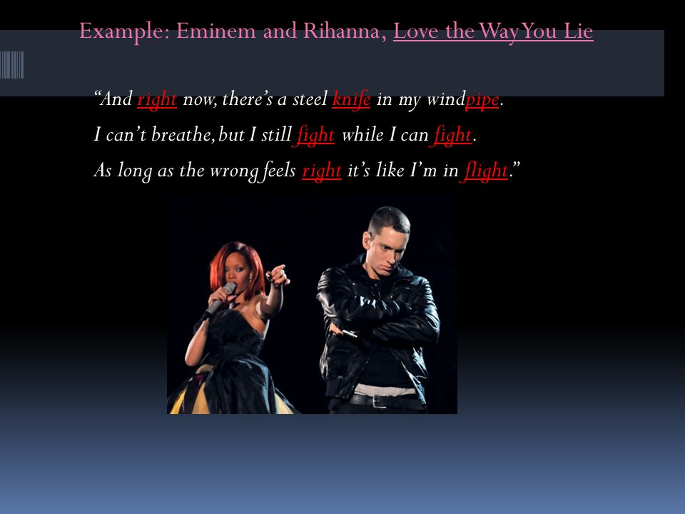 Example: Eminem and Rihanna, Love the Way You Lie
