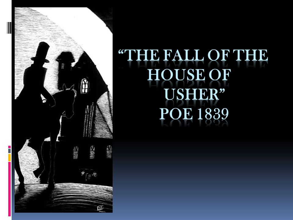 The Fall of the House of Usher Poe 1839