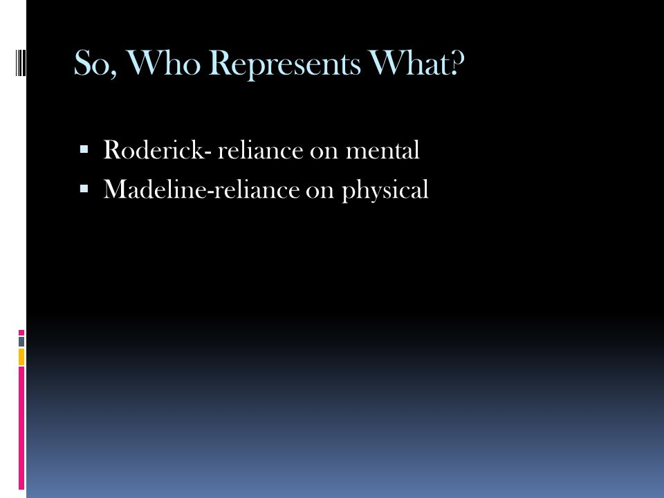 So, Who Represents What Roderick- reliance on mental