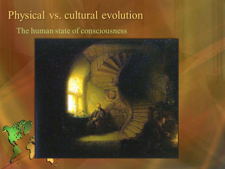 Physical vs. cultural evolution
