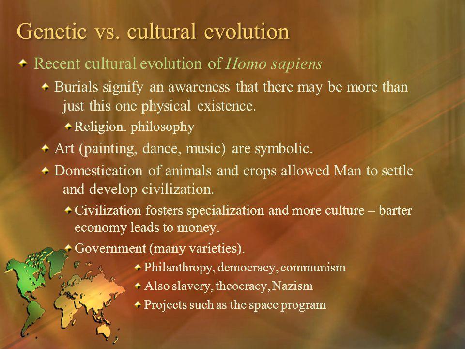 Genetic vs. cultural evolution