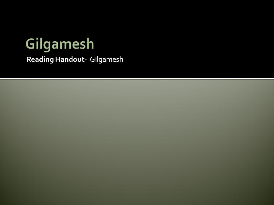 Gilgamesh Reading Handout- Gilgamesh