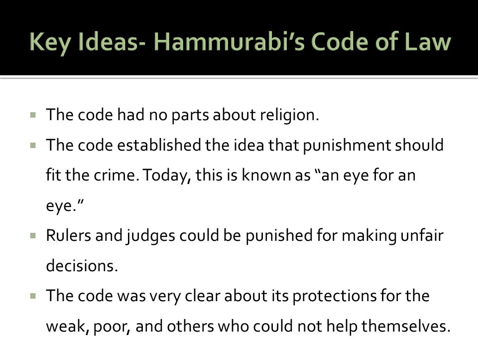 Key Ideas- Hammurabi's Code of Law