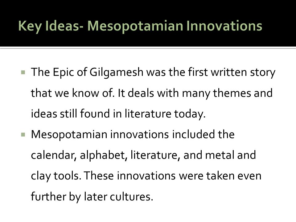 Key Ideas- Mesopotamian Innovations