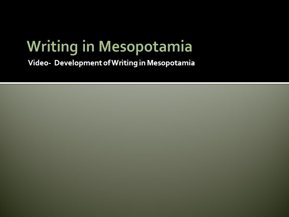 Writing in Mesopotamia