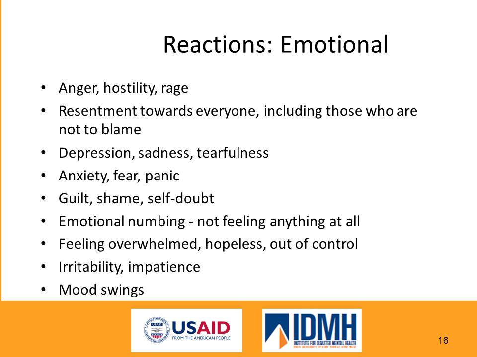 Reactions: Emotional Anger, hostility, rage