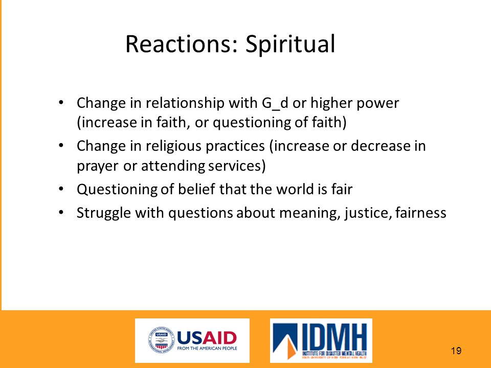 Reactions: Spiritual Change in relationship with G_d or higher power (increase in faith, or questioning of faith)