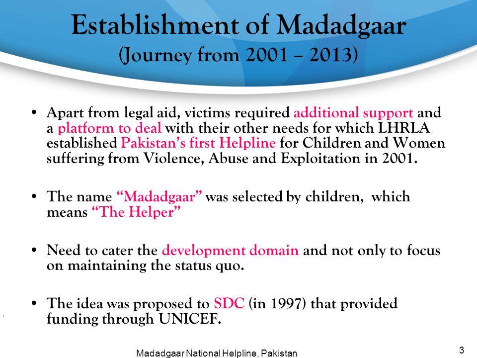 Establishment of Madadgaar (Journey from 2001 – 2013)