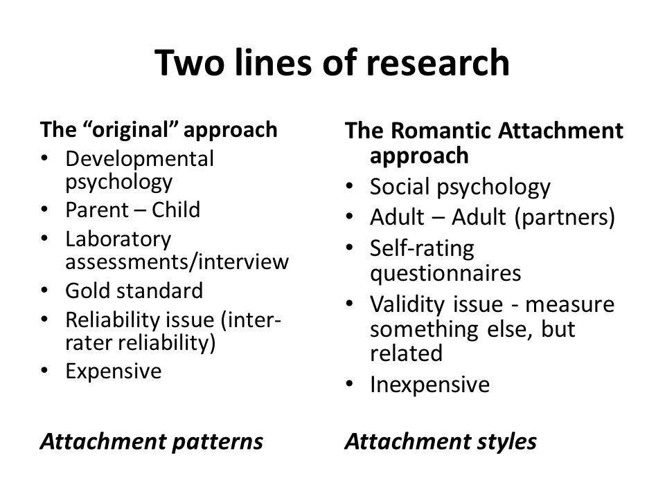 Two lines of research The Romantic Attachment approach
