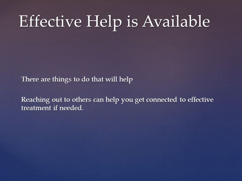Effective Help is Available