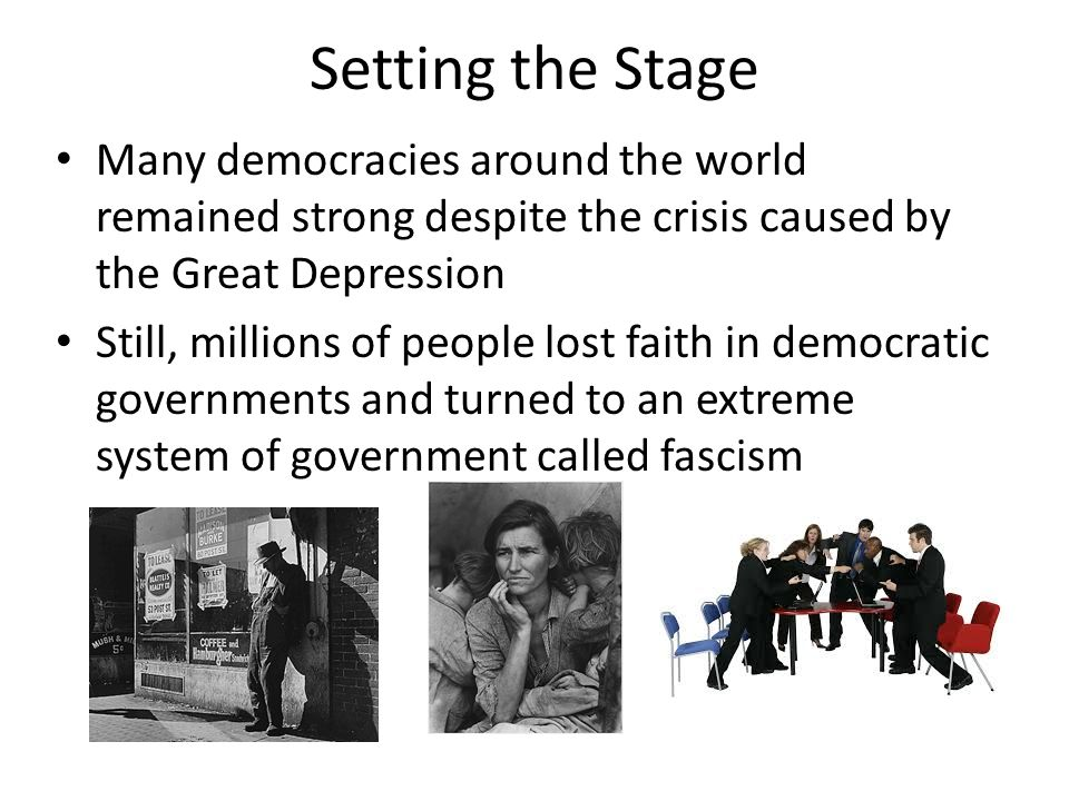 Setting the Stage Many democracies around the world remained strong despite the crisis caused by the Great Depression.