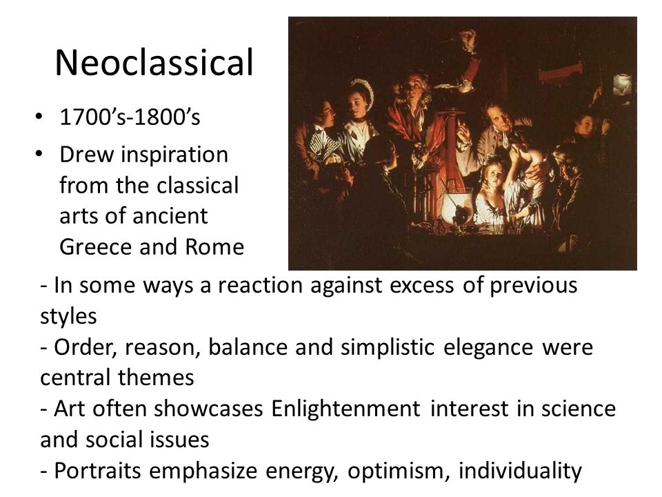 Neoclassical 1700's-1800's. Drew inspiration from the classical arts of ancient Greece and Rome.