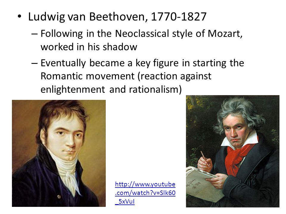 Ludwig van Beethoven, 1770-1827 Following in the Neoclassical style of Mozart, worked in his shadow.
