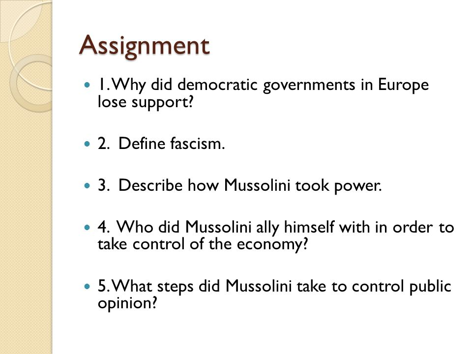 Assignment 1. Why did democratic governments in Europe lose support
