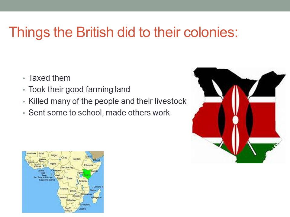 Things the British did to their colonies: