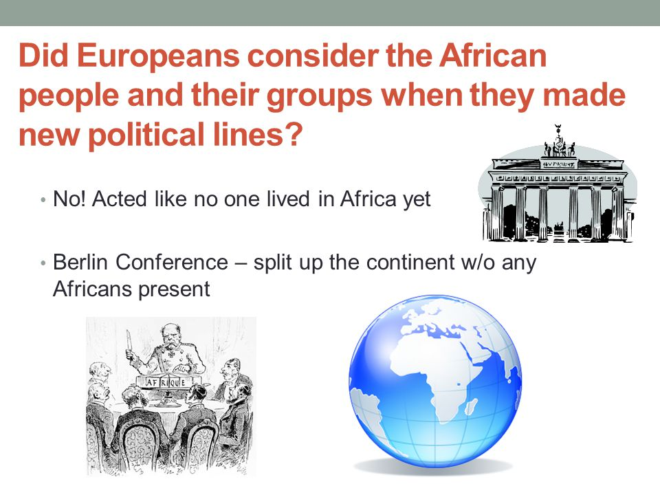 Did Europeans consider the African people and their groups when they made new political lines