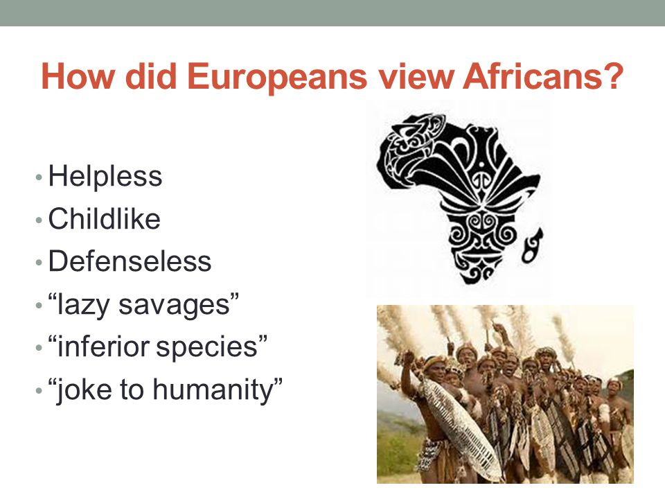 How did Europeans view Africans