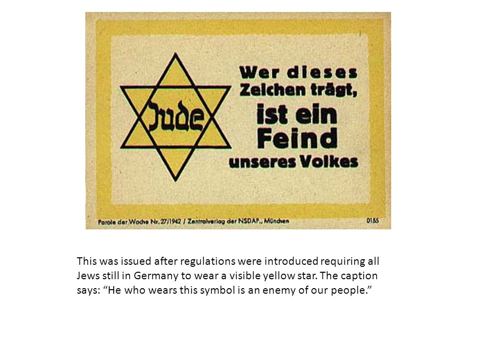 This was issued after regulations were introduced requiring all Jews still in Germany to wear a visible yellow star.