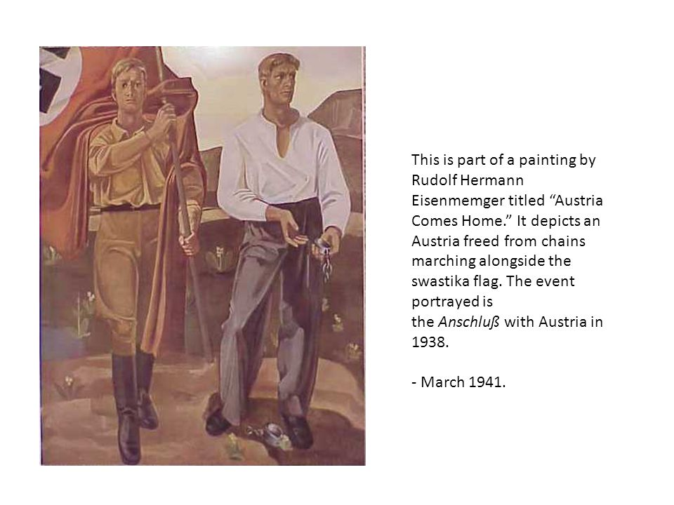 This is part of a painting by Rudolf Hermann Eisenmemger titled Austria Comes Home. It depicts an Austria freed from chains marching alongside the swastika flag. The event portrayed is the Anschluß with Austria in 1938.