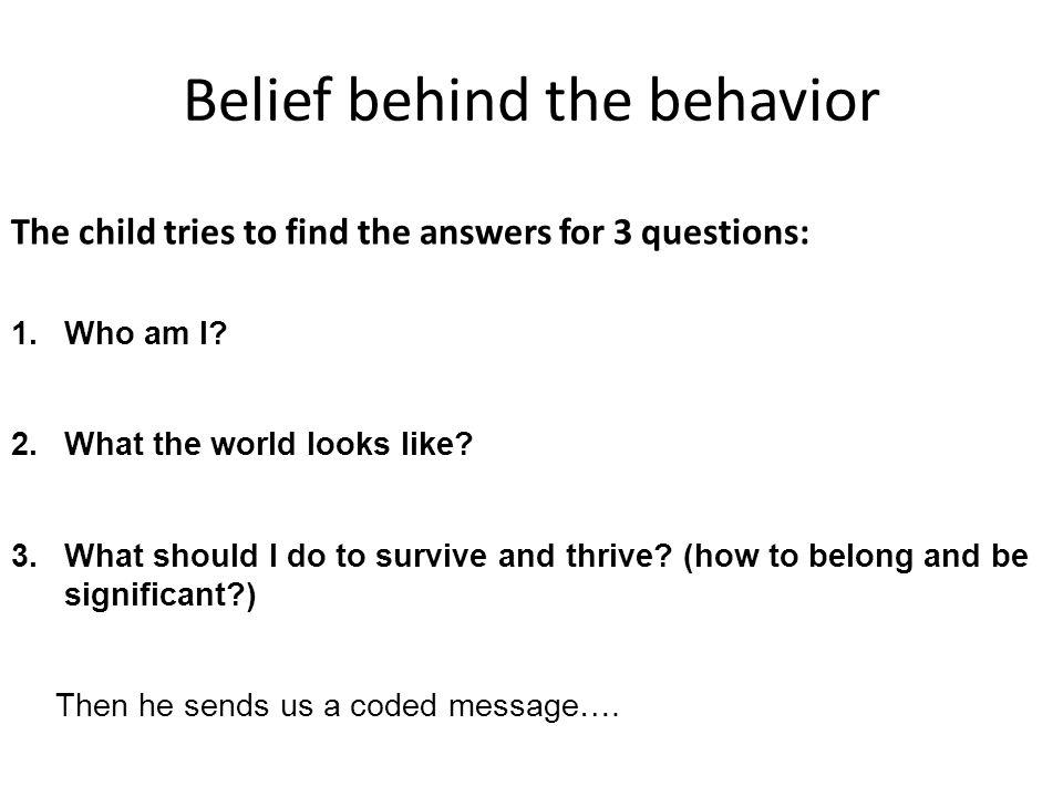 Belief behind the behavior