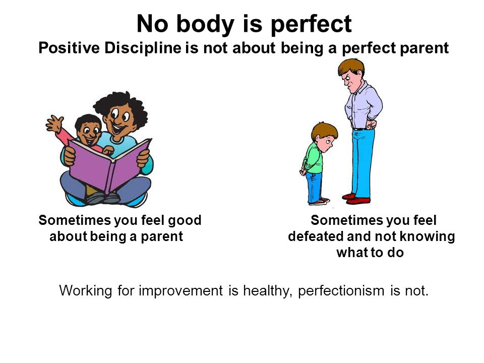 Positive Discipline is not about being a perfect parent