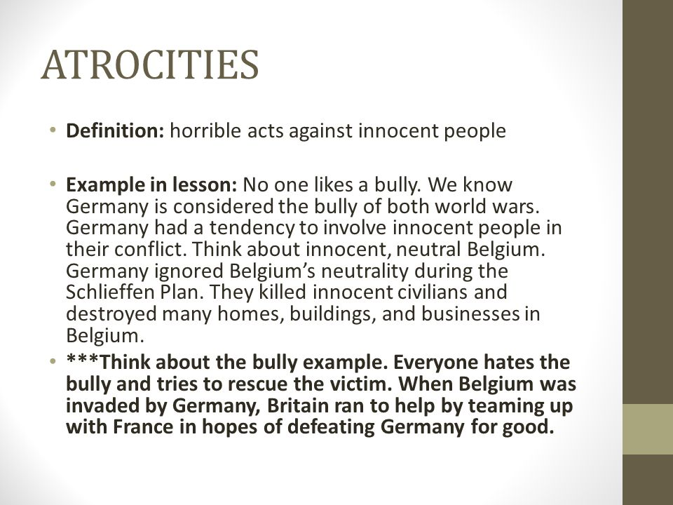 ATROCITIES Definition: horrible acts against innocent people