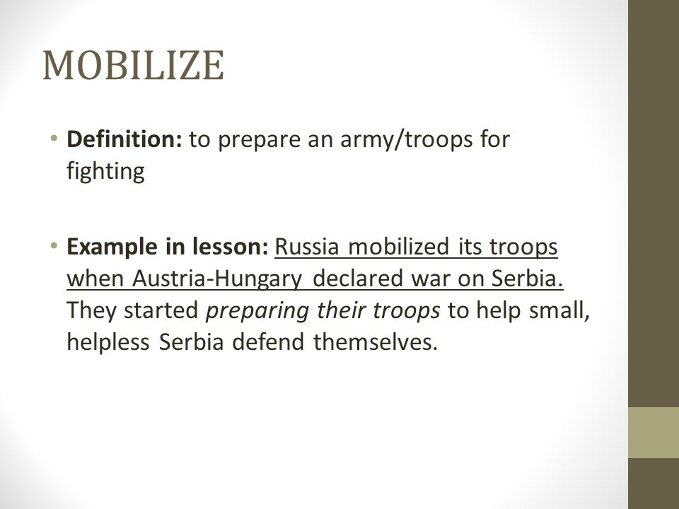 MOBILIZE Definition: to prepare an army/troops for fighting