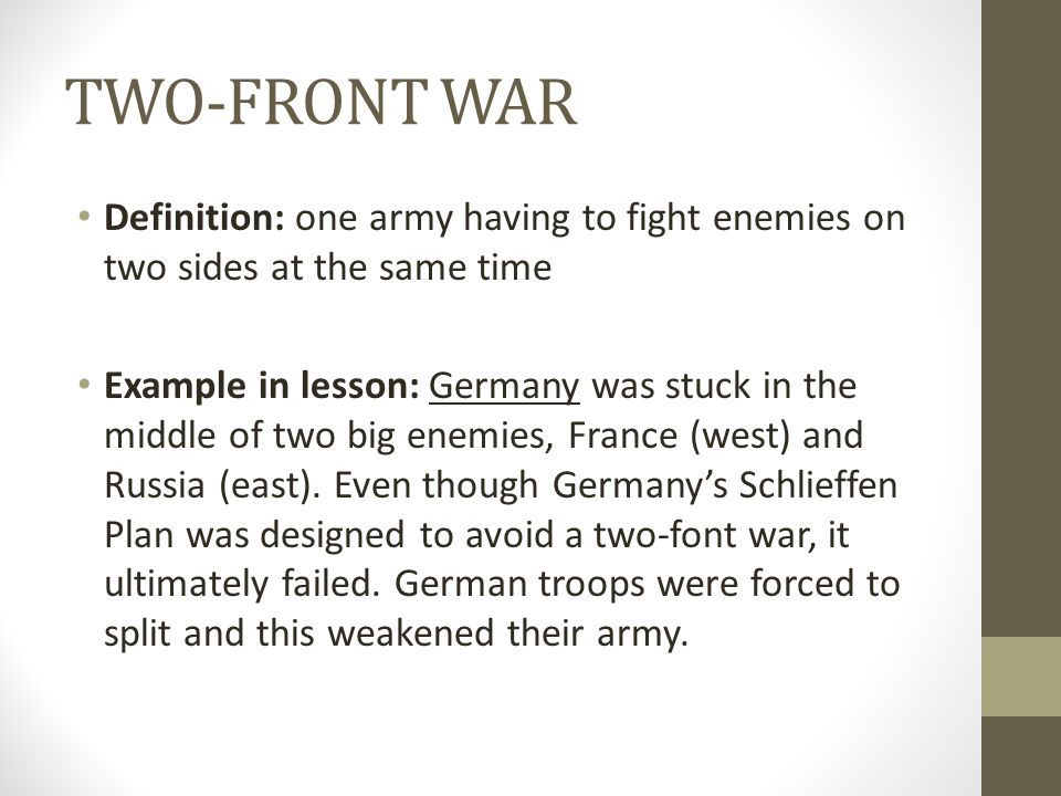 TWO-FRONT WAR Definition: one army having to fight enemies on two sides at the same time.
