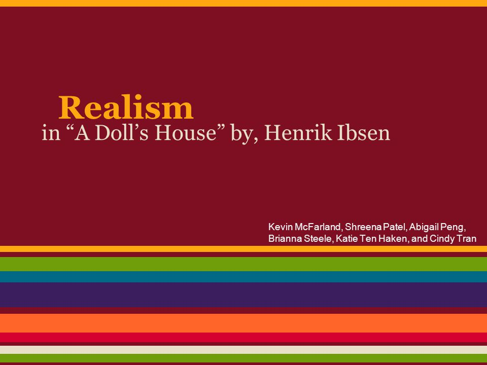 in A Doll's House by, Henrik Ibsen