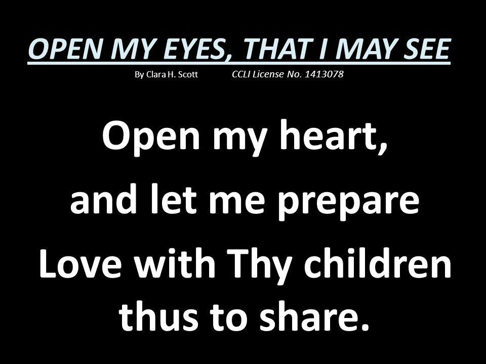 Love with Thy children thus to share.
