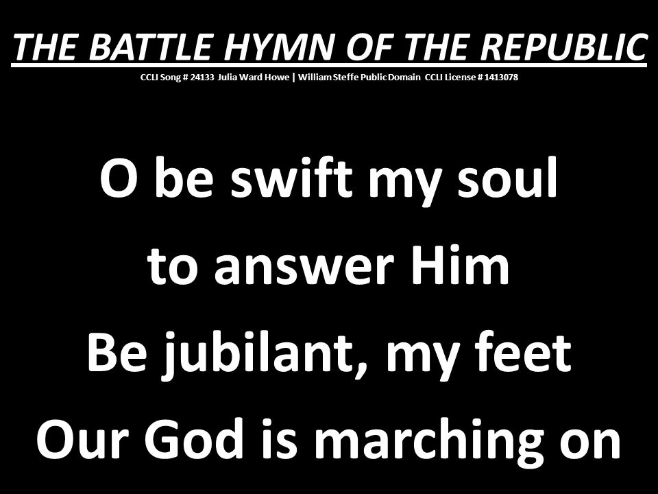 O be swift my soul Our God is marching on
