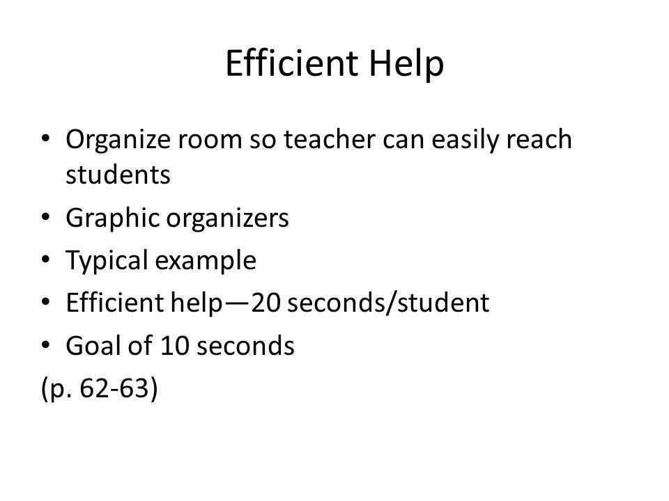 Efficient Help Organize room so teacher can easily reach students