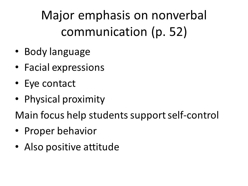 Major emphasis on nonverbal communication (p. 52)